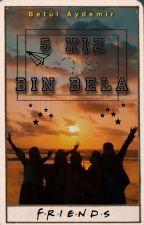 5 Kız Bin Bela by kitapvampiri3