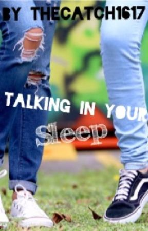 Talking in Your Sleep by thecatch1617