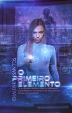 O Primeiro Elemento (Autor Vencedor do Prêmio Wattys) by ChaieneS
