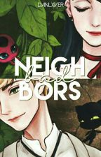 Bad neighbors   AU Miraculous Ladybug by AlteanGirl