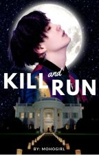 Kill and Run | MYG x Reader ✓ by mohogirl
