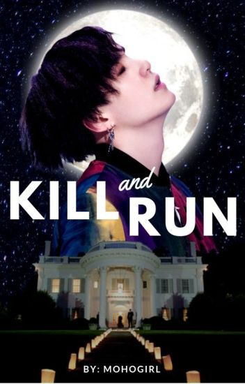 Kill and Run | MYG x Reader ✓