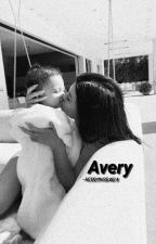 AVERY. [SEQUEL] by -herronsbaby