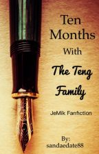 Ten Months with the Teng family     JeMik fan fic by sandaedate88