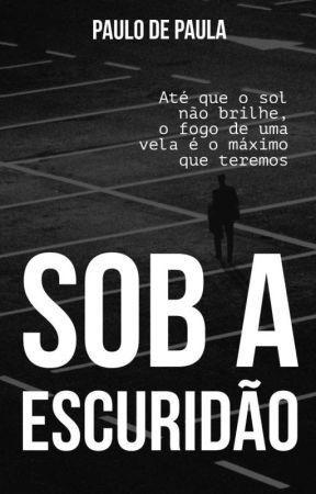 Sob A Escuridão by paulo_depaula