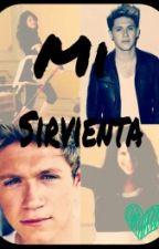 Novela||Niall & Tu|| Mi Sirvienta by Fer1DNovelas