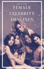 Female Celebrity Imagines |    (Girl x Girl) by OT5Stan4Life
