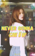 Never Gonna Give ü Up( GirlxGirl ) by defiants-breathe