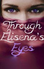 Through Elisena's Eyes by Natasha_Sapienza