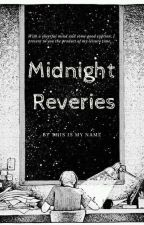 Midnight Reveries.. by ---------x----------