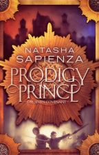 Prodigy Prince (Book 1 of the Seven Covenant) by Natasha_Sapienza