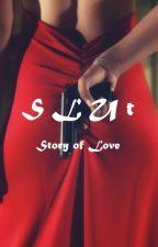 SLUT  by msownan