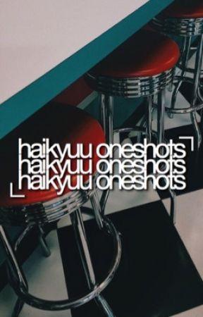 HAIKYUU ONESHOTS by drowsycomfort