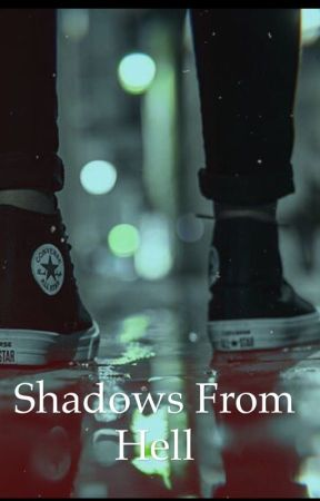 Shadows from Hell  by booksAre_myReality