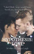 Hypothesis : Love by NocturnalReader99