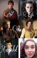 A Life in Camelot (New Version) by snowfiregirl21