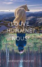 Louve, Humaine? Nous! by SophieFantasy29