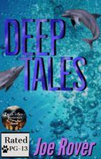 Deep Tales by JoeRover2