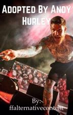 Adopted by Andy Hurley  by ffalternativecontent