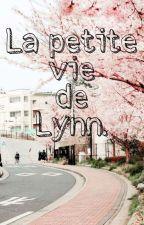 La petite vie de Lynn 🌙 by SWEETTYLER