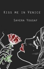 Kiss me in Venice by Savera13