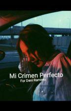 Mi crimen perfecto by Danily_Rmz10