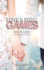 Love and Fame Games (Book 1) by jade-says