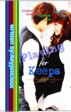 Playing for Keeps (EDITING) by keyjolicious