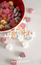 Sweet little imperfections  by lovergirl00530
