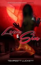 Love & Sin ***NOW AVAILABLE ON AMAZON/B&N*** by temptress87