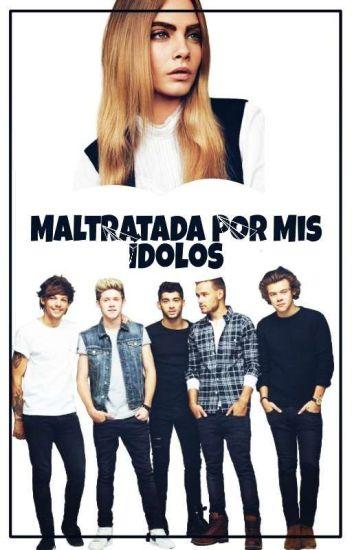 Maltratada Por Mis Ídolos [One Direction] Terminada Y Editando