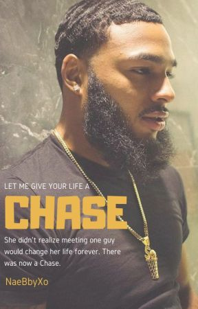 CHASE by NaeBbyXo