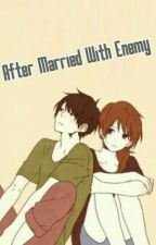 After Married With Enemy by AlFiStory