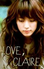 Love, Claire (One-shot Story) by noliesjustlove