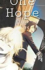 One Hope - Fanfic MikaYuu by ShippersKawaii