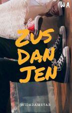 Zus Dan Jen [C] by WidadAmsyar