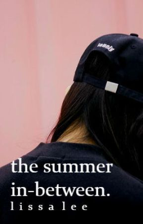 the summer in-between by cloudygrayskies