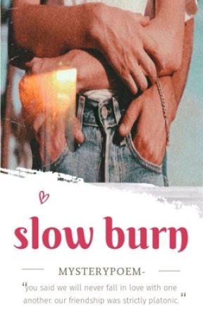 slowburn by mysterypoem-