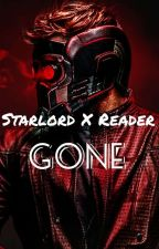 Starlord X Reader: Gone P.1 by QueenofAsgard04