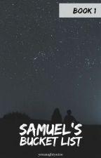 Samuel's Bucket List by Yenaughtynice