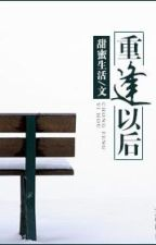 Sau Khi Gặp Lại by yuriasami