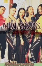 ALWAYS US.  by BitchesLoveDee