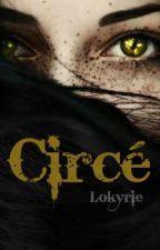 Circé by Lokyrie