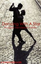 Dancing With A Star {A Logan Henderson FanFiction} by xneverlookbackk