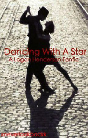 Dancing With A Star {A Logan Henderson FanFiction} by xneverlookbackk
