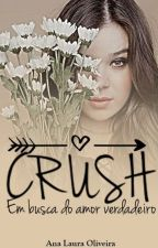 CRUSH III - Em Busca Do Amor Verdadeiro by OlivsLah