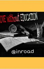 LOVE without EDUCATION by Inroad