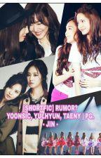 [Shortfic] Rumor? - Yoonsic , YulHyun, TaeNy by shinvi_lee