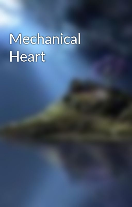 Mechanical Heart by WeepingRaven13