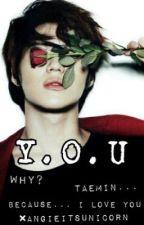 Y.O.U ♡♥♡♥ -Taemin (SHINee) y Tu ✖TERMINADA by AngieItsUnicorn